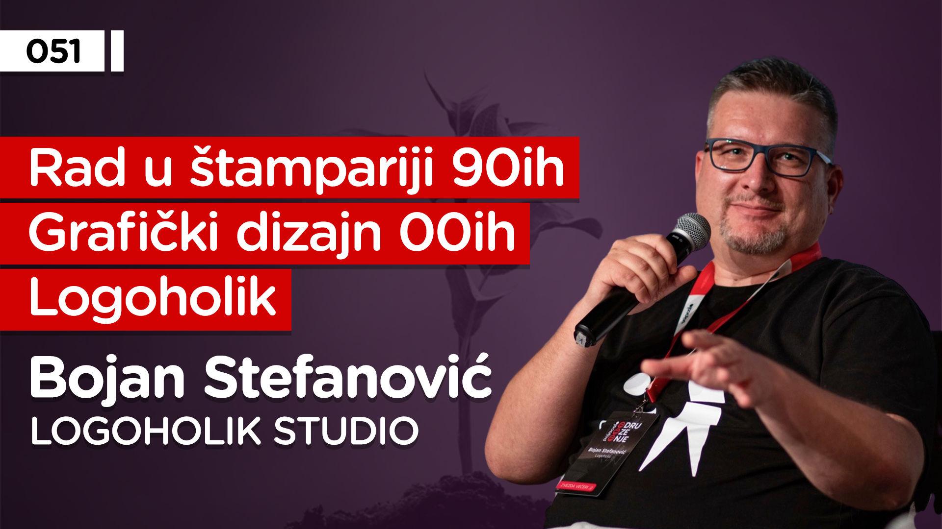 EP051: Bojan Stefanović