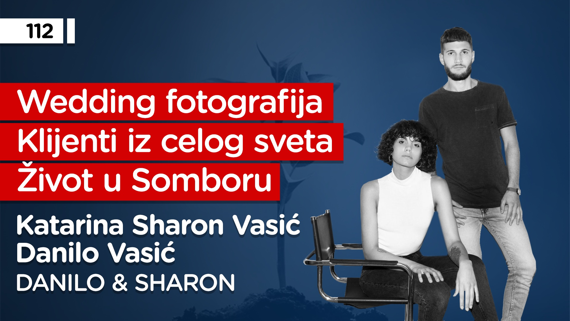 EP112: Katarina Sharon i Danilo Vasić